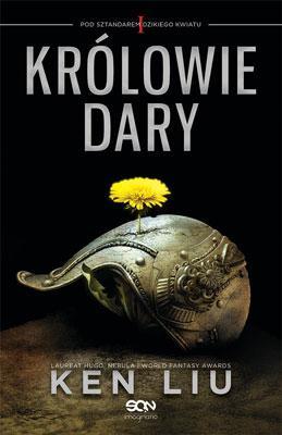 """Recenzja książki Ken Liu - """"Królowie Dary"""" Konwenty Południowe"""
